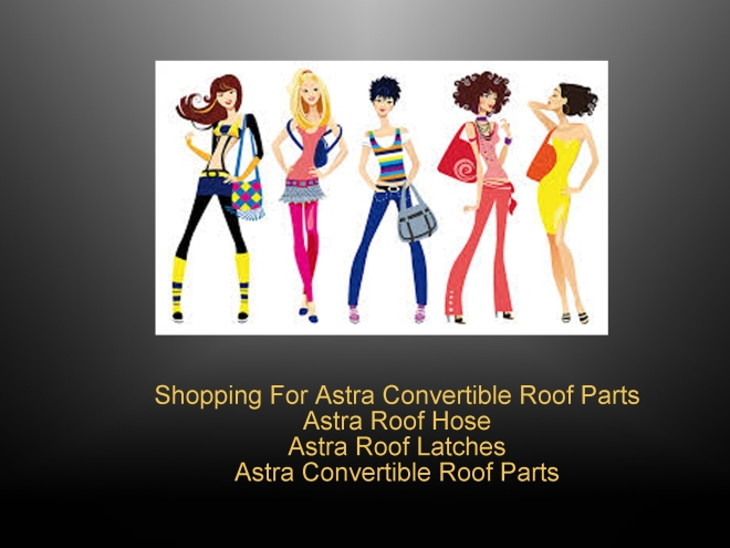 Astra Convertible Roof latches